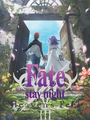 劇場版「Fate/stay night [Heaven's Feel] III.spring song